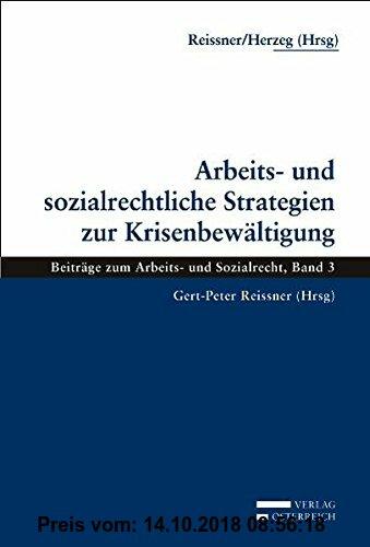 Gebr. - Arbeits- und sozialrechtliche Strategien zur Krisenbewältigung (Beiträge zu besonderen Problemen des Arbeits- und Sozialrechts)