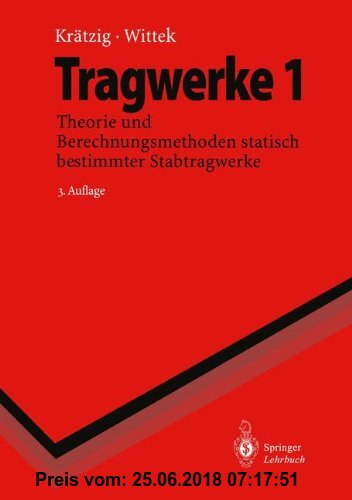 Gebr. - Tragwerke: Band 1: Theorie und Berechnungsmethoden statisch bestimmter Stabtragwerke (Springer-Lehrbuch)