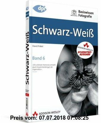 Gebr. - Basiswissen Fotografie: Schwarz-Weiß: Band 6 (DPI Fotografie)